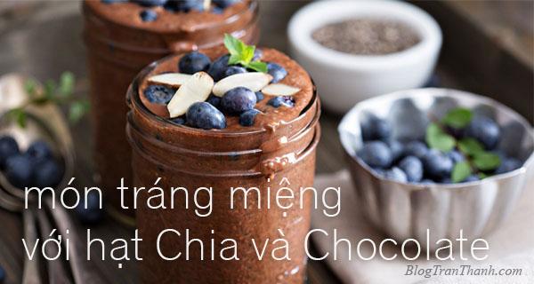 Cách chế biến hạt chia: Món tráng miệng với hạt chia và chocolate
