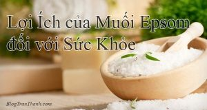 Lợi ích của muối Epsom đối với sức khỏe